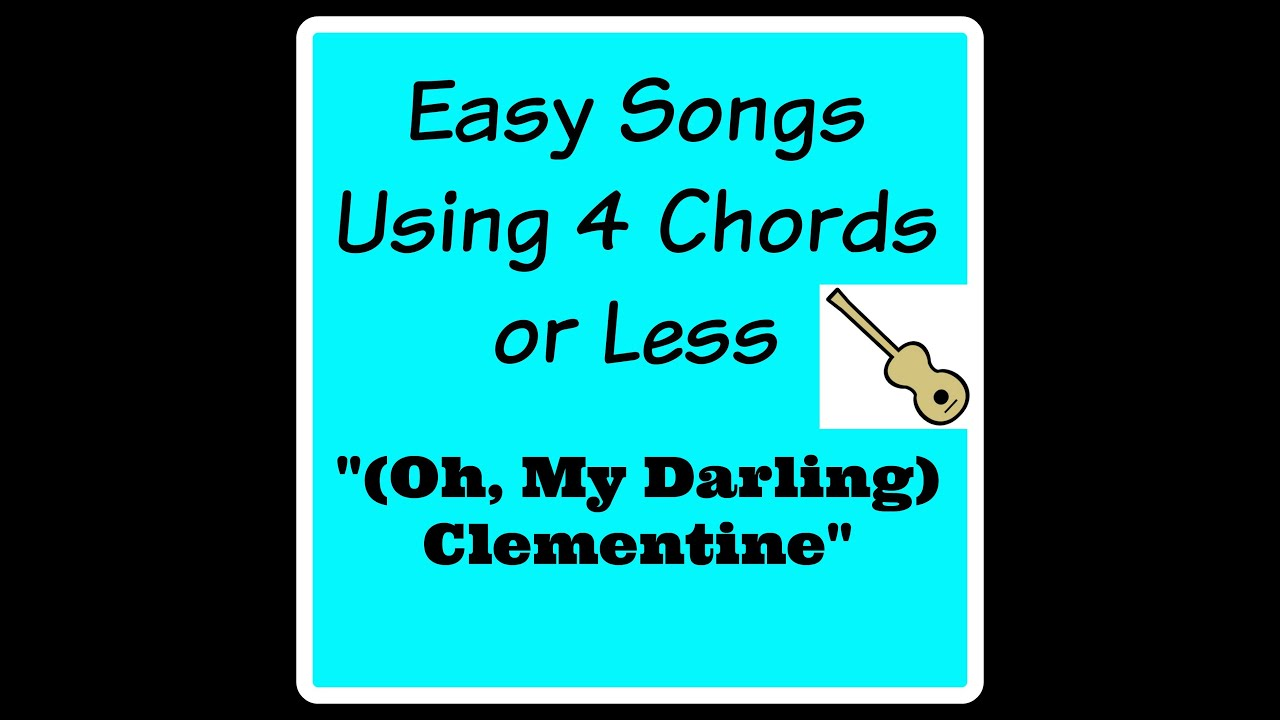 Learn To Play Oh My Darling Clementine Easy Songs Using 4