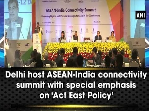 Delhi host ASEAN-India connectivity summit with special emphasis on 'Act East Policy' - ANI News