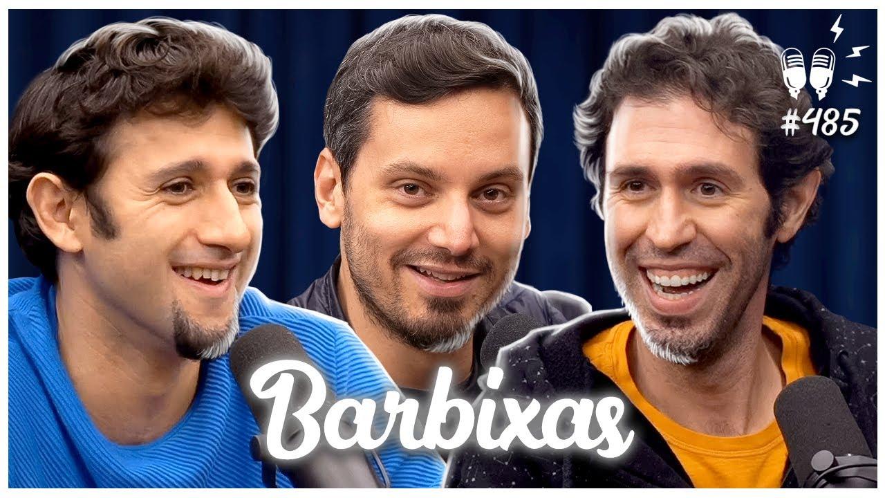 BARBIXAS - Flow Podcast #485