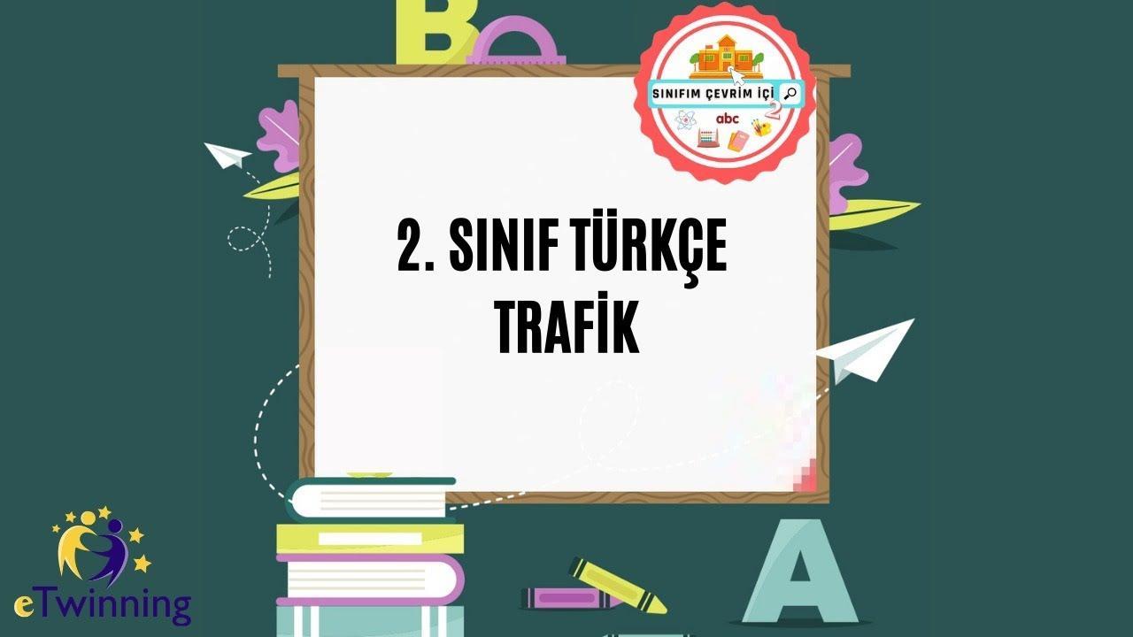 2  SINIF OKUL YOLU VE TRAFİK