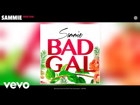 Sammie - Bad Gal (Audio)