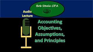 100.10-Accounting Objectives, Assumptions, and Principles