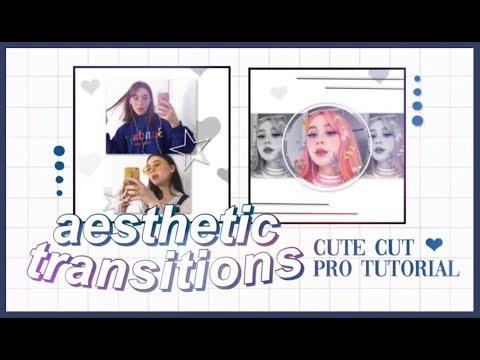 aesthetic transition tutorial ✨ | cute cut