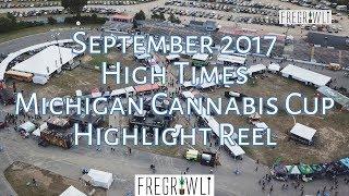 September 2017 MI High Times Cannabis Cup Highlight Reel