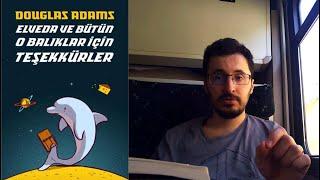 Elveda ve Bütün O Balıklar İçin Teşekkürler - Douglas Adams | viKİTAP Serisi 4