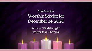"Christmas Eve Service ""Mind the Light"" – 12/24/2020"