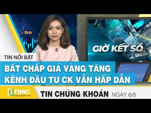 Tin tức Chứng khoán ngày 6/8/2020: Bất chấp giá vàng tăng kênh đầu tư chứng khoán vẫn hấp dẫn | FBNC