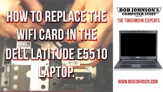 How to replace the WIFI Card in the Dell Latitude E5510 Laptop