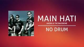 Andra & The Backbone - Main Hati (Backing Track | No Drum/ Tanpa Drum)