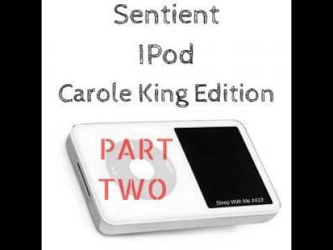 Sentient Ipod - Carole King Edition Pt2