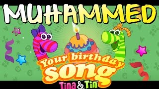 Tina&Tin Happy Birthday MUHAMMED 🚀 🎢(Personalized Songs For Kids) 💐 🌷 🌹