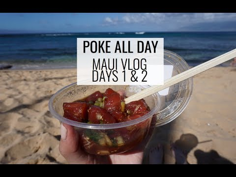 POKE ALL DAY | MAUI VLOG DAYS 1 & 2 | October 17-18, 2017
