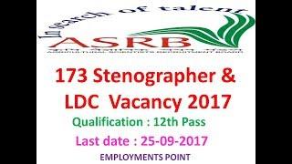 ASRB | 173 Stenographer, LDC Vacancy 2017 | Last date 25.09.2017 | Clerk Jobs