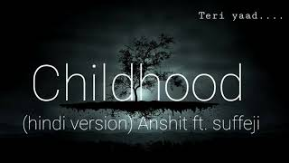 Childhood (Hindi Version) - Anshit ft. #Suffeji | Rauf & Faik