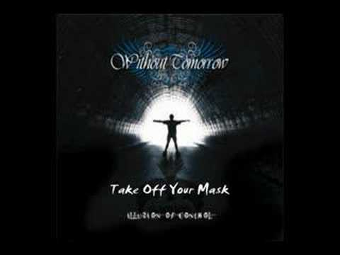Without Tomorrow - Take Off Your Mask