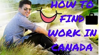 HOW TO FIND WORK IN CANADA | IRMAN GILL |