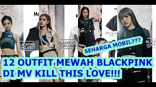 Download 12 OUTFIT MEWAH BLACKPINK DI MV KILL THIS LOVE Mp3