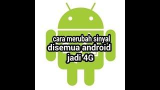 cara merubah sinyal di semua android jadi 4g