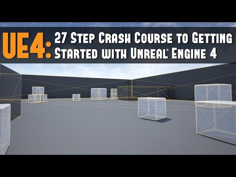 UE4: 27 Step Crash Course to Getting Started with Unreal Engine 4 for Beginners Tutorial