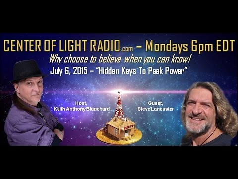 "Steve Lancaster: ""Hidden Keys To Peak Power"" CENTER OF LIGHT RADIO - Spiritual Awakening"