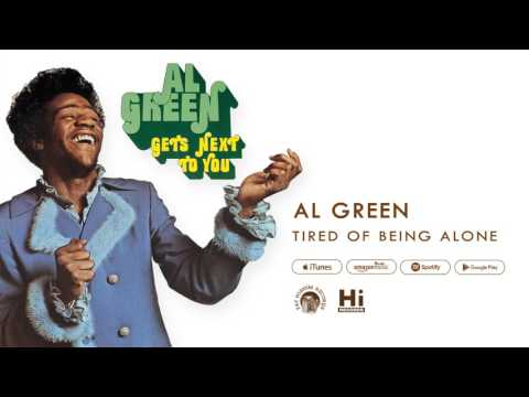 Al Green  Tired of Being Alone  Audio