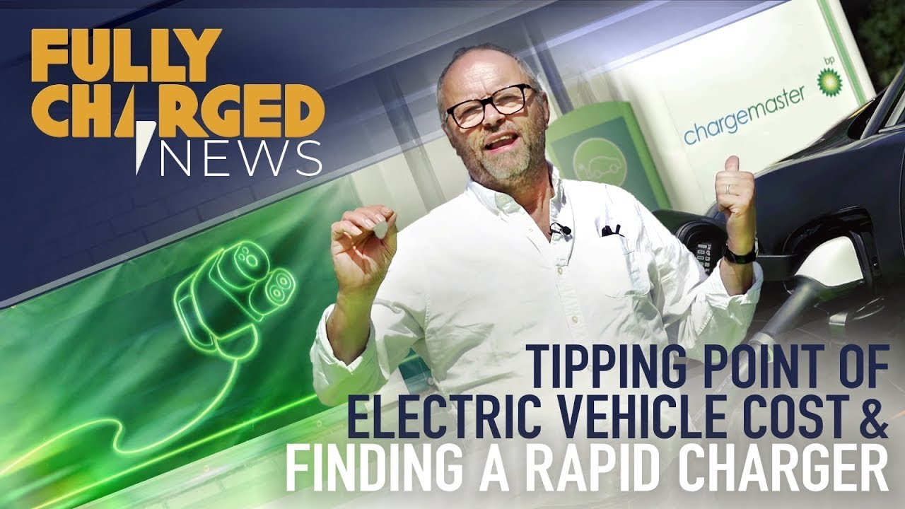 Tipping Point of Electric Vehicle cost and Finding a Rapid Charger | Fully Charged
