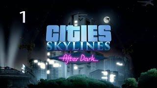 Cities Skylines After Dark Let