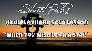 "Ukulele Chord Solo Lesson: ""When You Wish Upon a Star"""