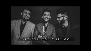 Say You Won't Let Go/Pee Loon - Ron Chester, Dee Coy & Lakshay Chaudhary Mashup - James Arthur