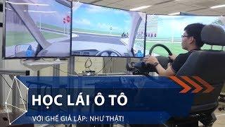 Học lái ô tô với ghế giả lập: Như thật!   VTC1
