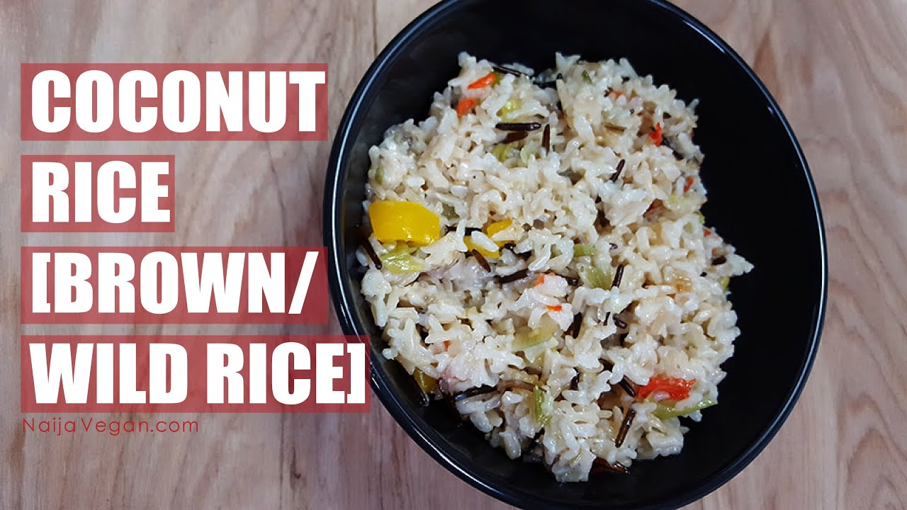 How to make creamy vegan coconut rice with brownwild rice naija how to make creamy vegan coconut rice with brownwild rice naija vegan ccuart Image collections