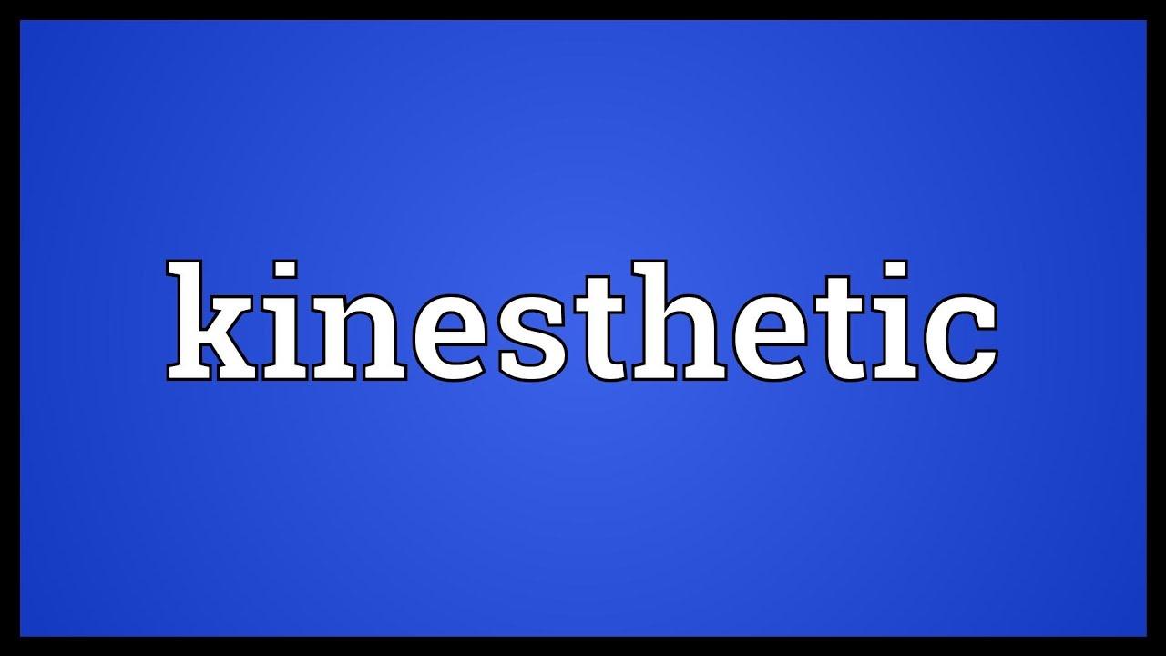 Kinesthesis def