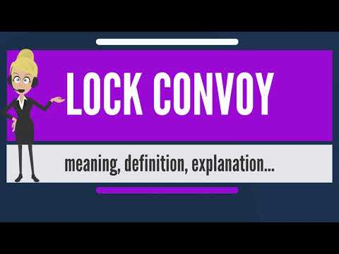 What is LOCK CONVOY? What does LOCK CONVOY mean? LOCK CONVOY meaning, definition & explanation