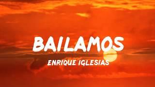 Enrique Iglesias - Bailamos (Letra/Lyrics)