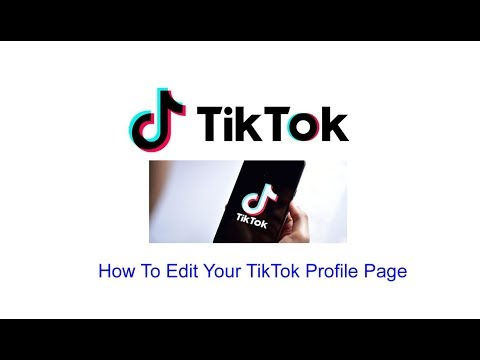 How To Edit Your TikTok Profile Page
