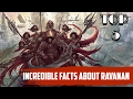 Top 5 - Incredible & Unknown Facts about Ravana - PART 1| INDIAN MYTHOLOGY SERIES