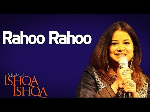 Rahoo Rahoo- Rekha Bhardwaj ( Album: Ishqa - Ishqa )