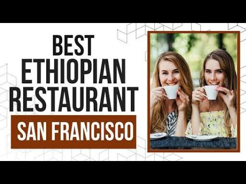 Best Ethiopian Restaurant in San Francisco