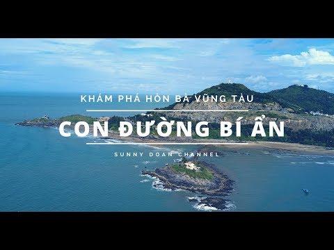 Khám phá Hòn Bà Vũng Tàu | Con đường bí ẩn | Sunny Doan