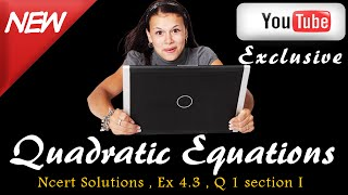 Maths Ncert Solutions , Class 10 , Quadratic Equations , Ex 4.3 , Q1  Section i