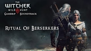 The Witcher 3: Gamerip Soundtrack - Ritual Of Berserkers