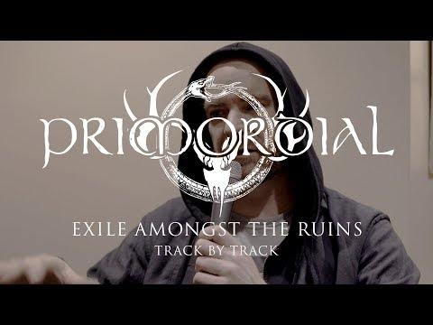 """Primordial """"Exile Amongst the Ruins"""" (TRACK BY TRACK LYRICS)"""