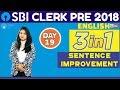 SBI Clerk Pre 2018 | Sentence Improvement | English | Day - 19 | Online Coaching For SBI