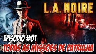 L.A. Noire #01 - Início do Jogo e Todas as Missões de Patrulha