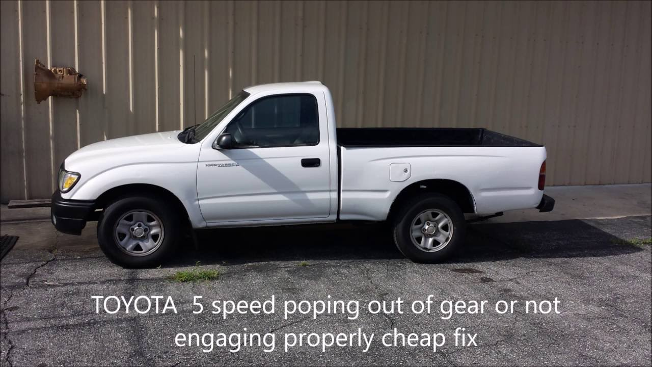 Toyota Tacoma Or Hilux 5 Speed 24 Fix Poping Out Of Gear Unable 1992 Isuzu Pickup Problems To Shift Into Some Gears