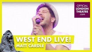 West End LIVE 2017: Matt Cardle