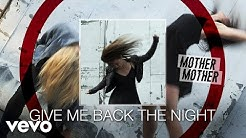Mother Mother - Give Me Back The Night (Audio)