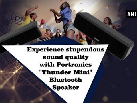 "Experience stupendous sound quality with Portronics ""Thunder Mini"" Bluetooth Speaker - ANI News"
