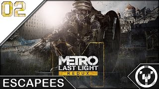 ESCAPEES | Metro Last Light Redux | 02