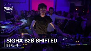 Sigha B2B Shifted Boiler Room Berlin DJ Set